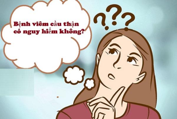 viem-cau-than-co-nguy-hiem-khong-1